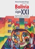 BOLIVIA EN EL SIGLO XXI. TRAYECTORIAS HISTÓRICAS Y PROYECCIONES POLÍTICAS, ECONÓMICAS Y SOCIOCU