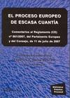 EL PROCESO EUROPEO DE ESCASA CUANTÍA : COMENTARIOS AL REGLAMENTO (CE) Nº 861/2007, DEL PARLAMEN