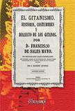 EL GITANISMO : HISTORIA, COSTUMBRES Y DIALECTO DE LOS GITANOS