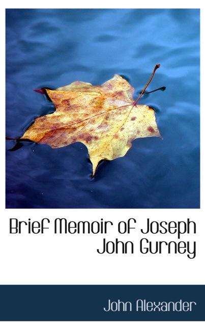 Brief Memoir of Joseph John Gurney