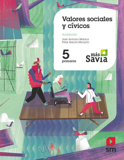 VALORES SOCIALES Y CÍVICOS. 5 PRIMARIA. MAS SAVIA. ANDALUCÍA.