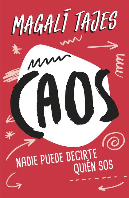 CAOS. NADIE PUEDE DECIRTE QUIÉN SOS