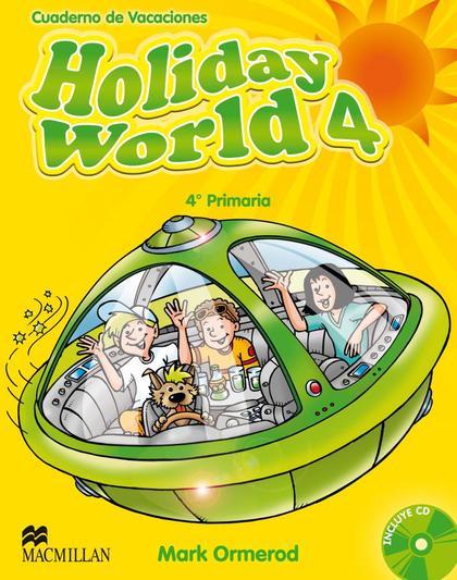 HOLIDAY WORLD 4º PRIMARIA + CD - CUADERNO DE VACACIONES.