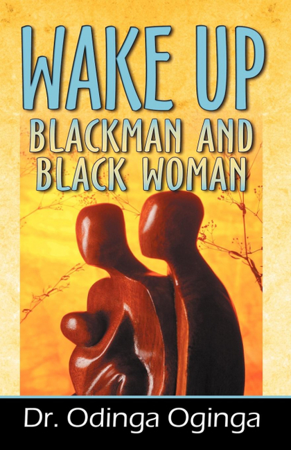 WAKE UP BLACKMAN AND BLACKWOMEN