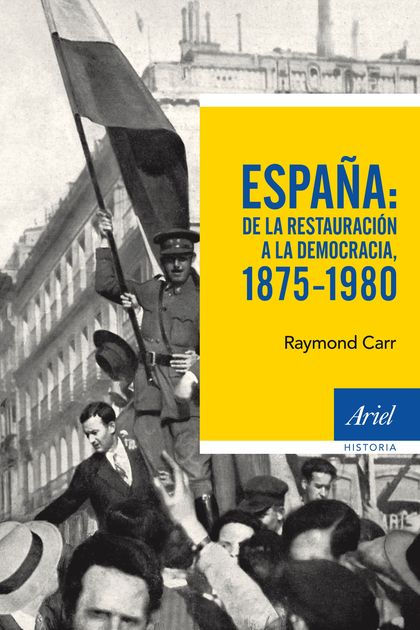 ESPAÑA: DE LA RESTAURACIÓN A LA DEMOCRACIA, 1875-1980.