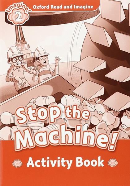STOP THE MACHINE (ORI 2 ACTIVITY BOOK)
