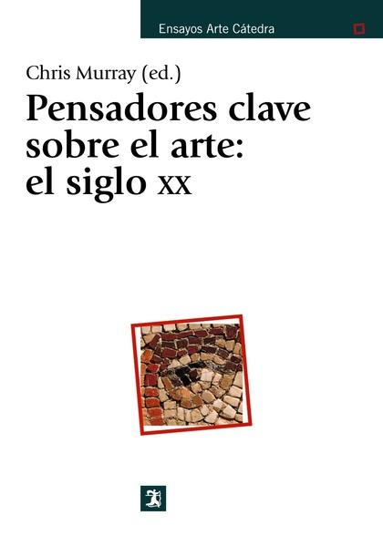PENSADORES CLAVE SOBRE ARTE: EL SIGLO XX