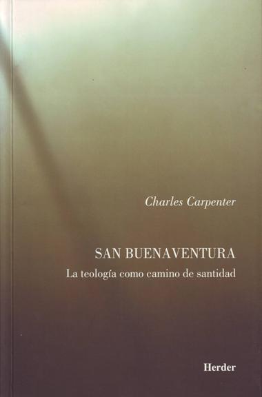 SAN BUENAVENTURA: LA TEOLOGÍA COMO CAMINO DE SANTIDAD