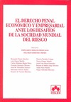 DERECHO PENAL ECONÓMICO Y EMPRESARIAL ANTE LOS DESAFÍOS DE LA SOCIEDAD MUNDIAL DE RIESGO