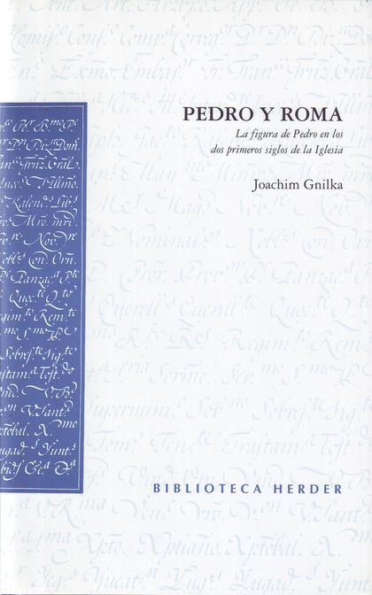 PEDRO Y ROMA: LA FIGURA DE PEDRO EN LOS DOS PRIMEROS SIGLOS DE LA IGLE