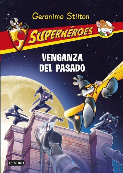 SUPERHÉROES 11. VENGANZA DEL PASADO