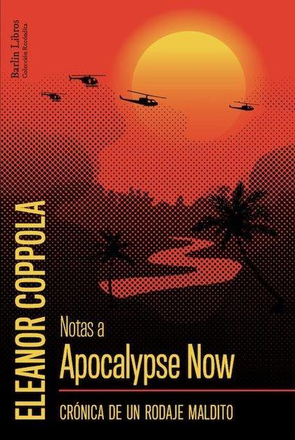 NOTAS A APOCALYPSE NOW                                                          CRÓNICA DE UN R