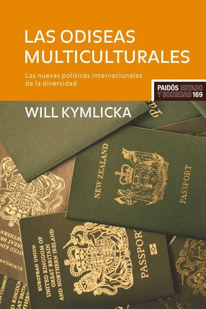 LAS ODIESEAS MULTICULTURALES : LAS NUEVAS POLÍTICAS INTERNACIONALES DE LA DIVERSIDAD
