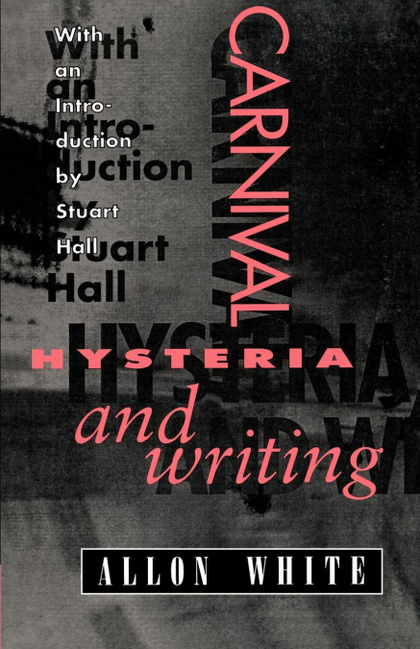 CARNIVAL, HYSTERIA, AND WRITING
