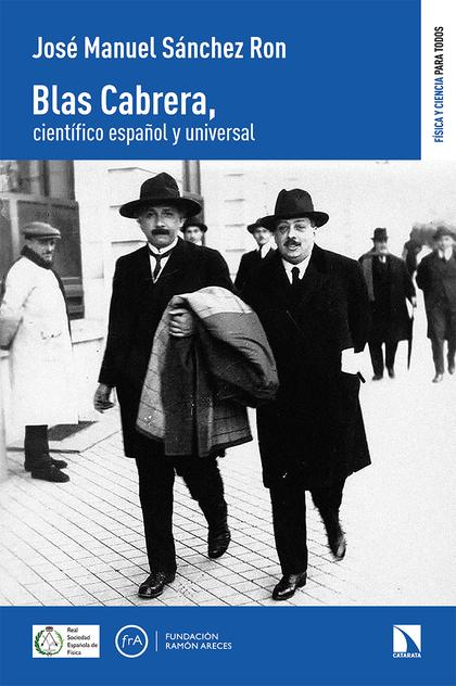 BLAS CABRERA, CIENTÍFICO ESPAÑOL Y UNIVERSAL.