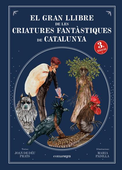 EL GRAN LLIBRE DE LES CRIATURES FANTÀSTIQUES DE CATALUNYA (3A ED)