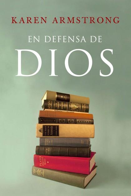 EN DEFENSA DE DIOS : EL SENTIDO DE LA RELIGIÓN