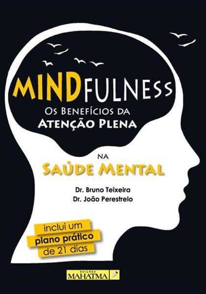 Mindfulness - Os Benefícios da Atenção Plena na Saúde Mental