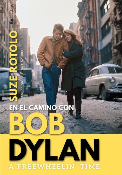 A FREEWHEELIN´ TIME. EN EL CAMINO CON BOB DYLAN