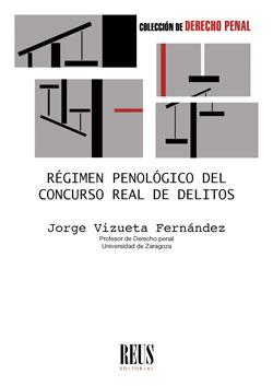 RÉGIMEN PENOLÓGICO DEL CONCURSO REAL DE DELITOS.