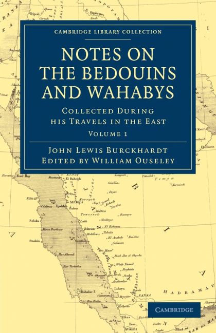 NOTES ON THE BEDOUINS AND WAHABYS - VOLUME 1