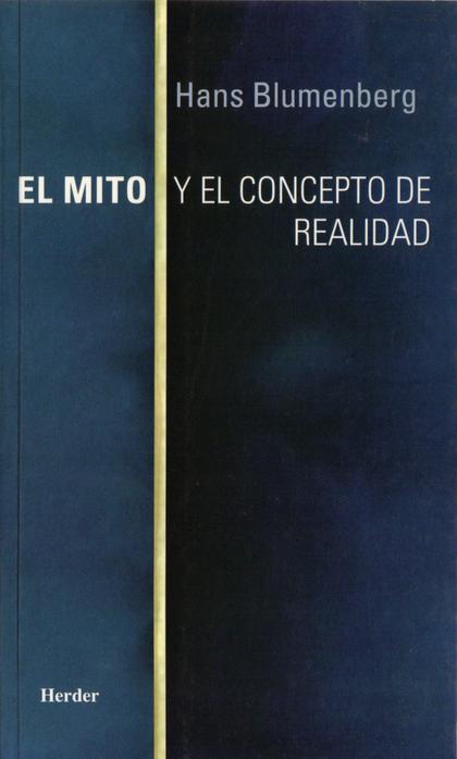 EL MITO Y EL CONCEPTO DE REALIDAD.