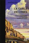 TABLA DE CEBES, LA. HISTORIA DE UN TEXTO GRIEGO EN EL HUMANISMO Y LA EDUCACIÓN EUROPEA
