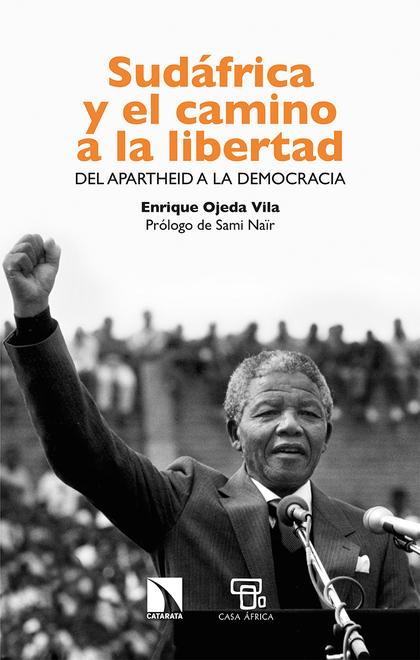 SUDÁFRICA Y EL CAMINO A LA LIBERTAD. DEL APARTHEID A LA DEMOCRACIA
