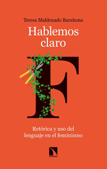 HABLEMOS CLARO. RETÓRICA Y USO DEL LENGUAJE EN EL FEMINISMO