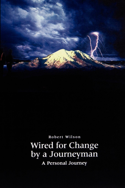 WIRED FOR CHANGE BY A JOURNEYMAN