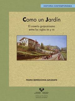 COMO UN JARDÍN. EL CASERÍO GUIPUZCOANO ENTRE LOS SIGLOS XIX Y XX.
