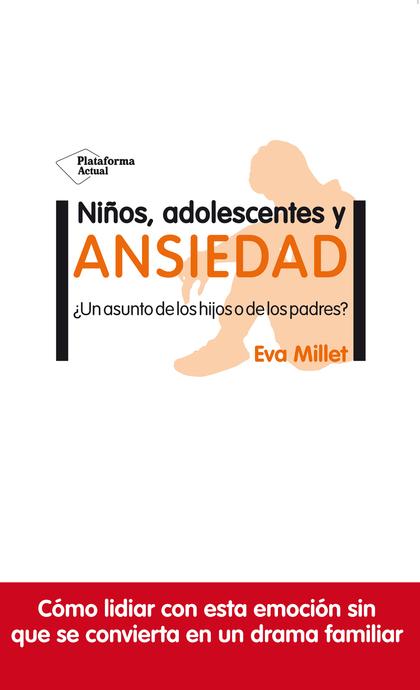 NIÑOS, ADOLESCENTES Y ANSIEDAD.