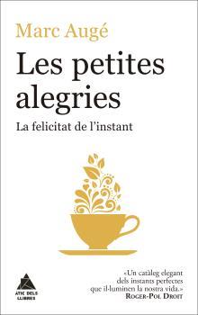 LES PETITES ALEGRIES. LA FELICITAT DE L'INSTANT
