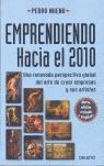 EMPRENDIENDO, HACIA EL 2010: UNA RENOVADA PERSPECTIVA GLOBAL DEL ARTE DE CREAR EMPRESAS Y SUS A