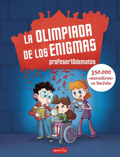 LA OLIMPIADA DE LOS ENIGMAS.