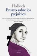 ENSAYO SOBRE LOS PREJUICIOS. INFLUENCIA DE LAS IDEAS SOBRE LA MORAL Y LA FELICIDAD DE LOS HOMBR