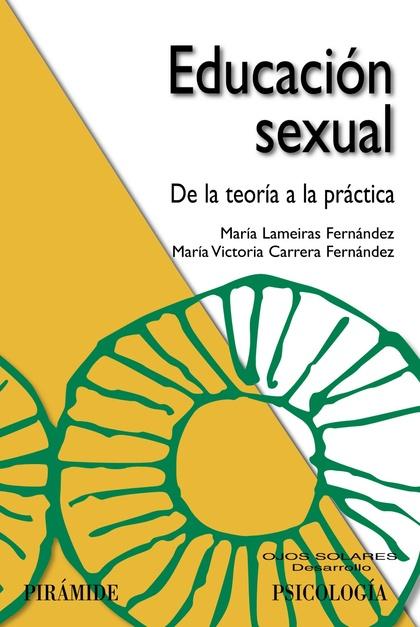 EDUCACIÓN SEXUAL : DE LA TEORÍA A LA PRÁCTICA