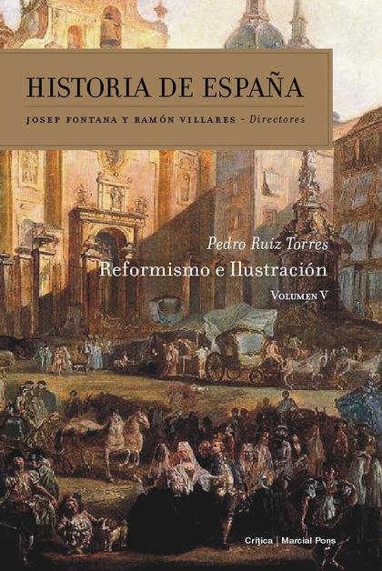 VOLUMEN 5. REFORMISMO E ILUSTRACIÓN.HISTORIA DE ESPAÑA