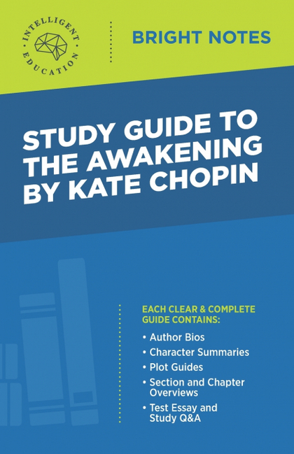 STUDY GUIDE TO THE AWAKENING BY KATE CHOPIN
