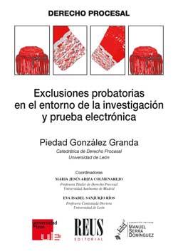 EXCLUSIONES PROBATORIAS EN EL ENTORNO DE LA INVESTIGACIÓN Y PRUEBA ELECTRÓNICA.