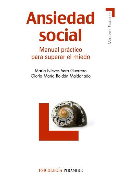 ANSIEDAD SOCIAL : MANUAL PRÁCTICO PARA SUPERAR EL MIEDO