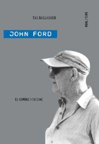 JOHN FORD : EL HOMBRE Y SU CINE
