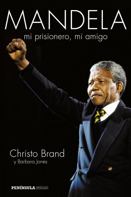 MANDELA, MI PRISIONERO, MI AMIGO.