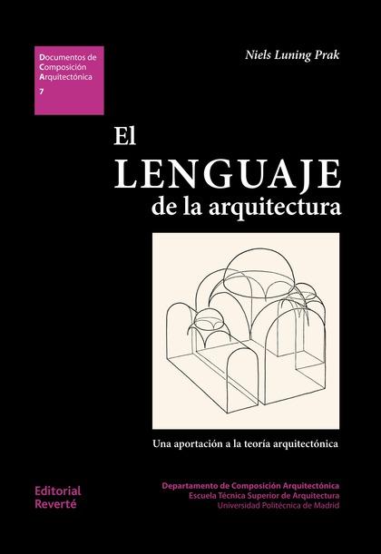 EL LENGUAJE DE LA ARQUITECTURA (DCA07). UNA APORTACIÓN A LA TEORÍA ARQUITECTÓNICA