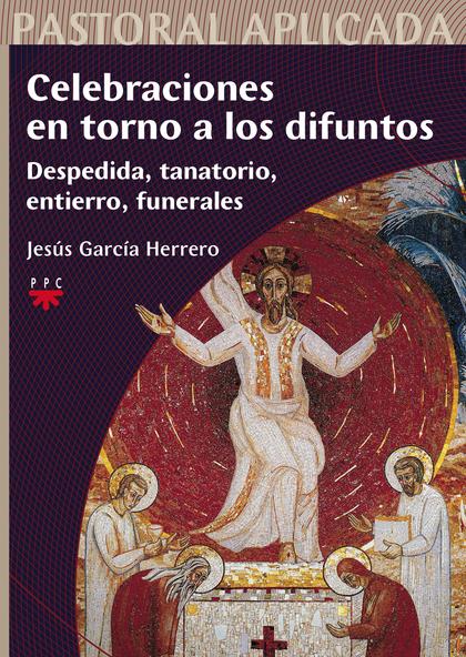 PAP.19 CELEBRACIONES EN TORNO A LOS DIFU. DESPEDIDA, TANATORIO, ENTIERRO, FUNERALES