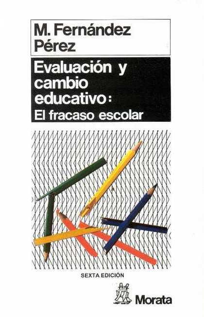 EVALUACION Y CAMBIO EDUCATIVO:FRACASO
