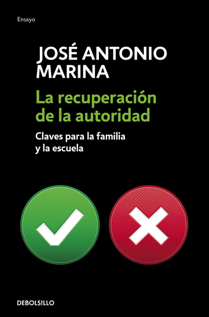 LA RECUPERACIÓN DE LA AUTORIDAD : CLAVES PARA LA FAMILIA Y LA ESCUELA