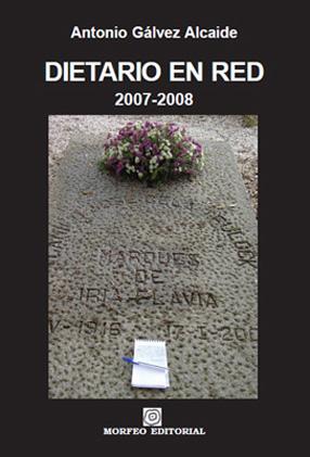 DIETARIO EN RED, 2007-2008 : APUNTES DE UN TIPO PARA EL QUE LA LITERATURA LO FUE TODO