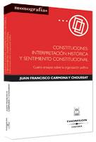 CONSITUCIONES INTERPRETACION HISTORICA Y SENTIMIENTO CONSTITUCIONAL