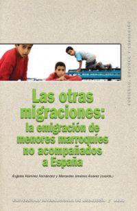 LAS OTRAS MIGRACIONES: LA EMIGRACIÓN DE MENORES MARROQUÍES NO ACOMPAÑA